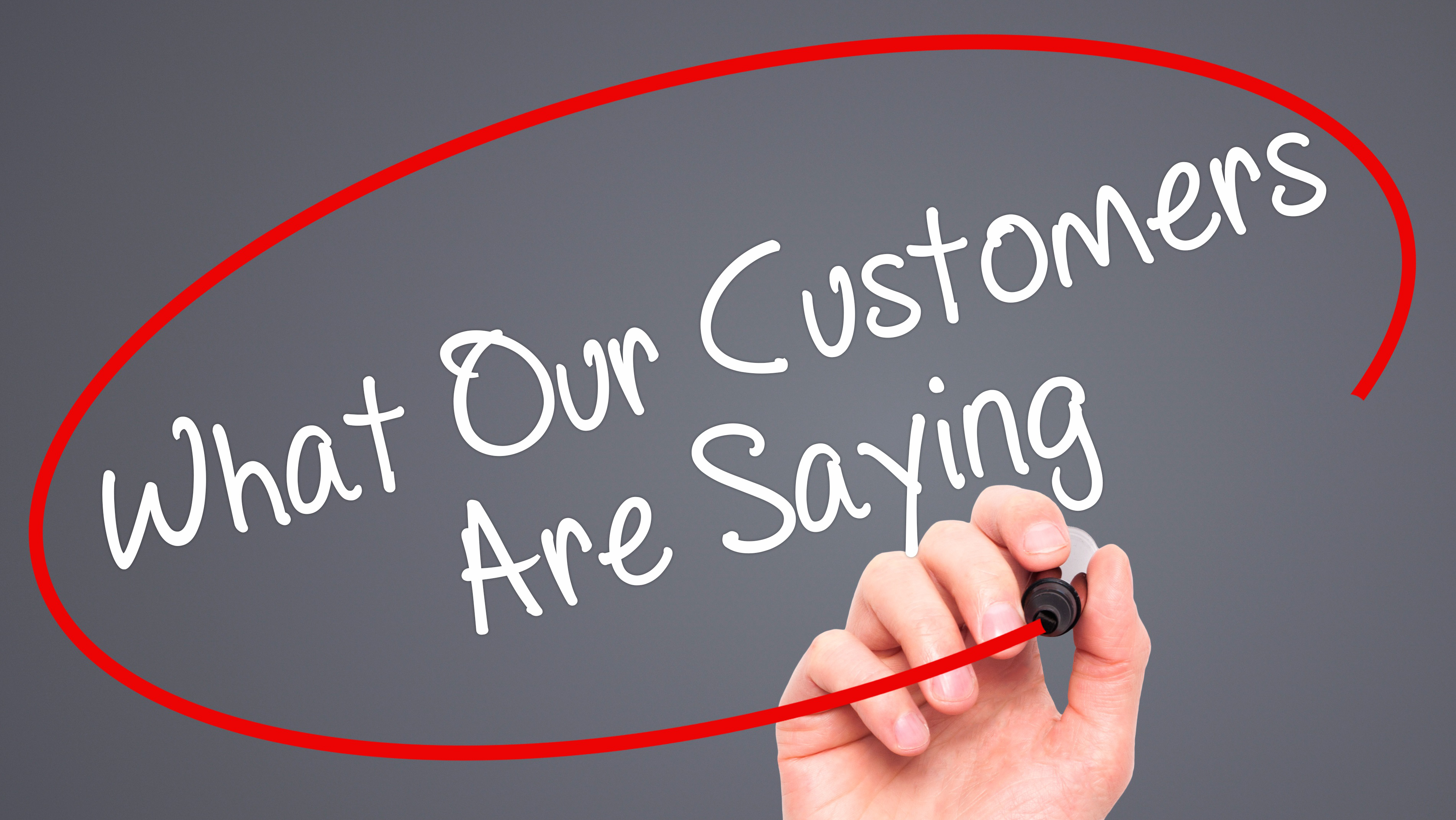 What Our Customers Are Saying
