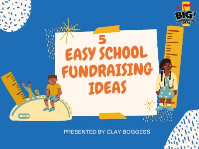 5 Easy School Fundraising Ideas